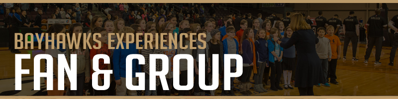 BayHawks Group and Fan Experiences